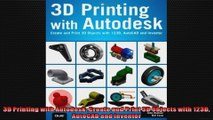 3D Printing with Autodesk Create and Print 3D Objects with 123D AutoCAD and Inventor