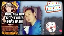 CLUB NOA NOA 12-6-13 CIBEY B-DAY BASH!  (Created with @Magi