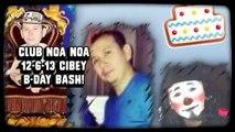 CLUB NOA NOA 12-6-13 CIBEY B-DAY BASH!  (Created with @Magi