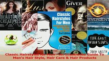 Download  Classic Hairstyles for Men  An Illustrated Guide To Mens Hair Style Hair Care  Hair Ebook Online
