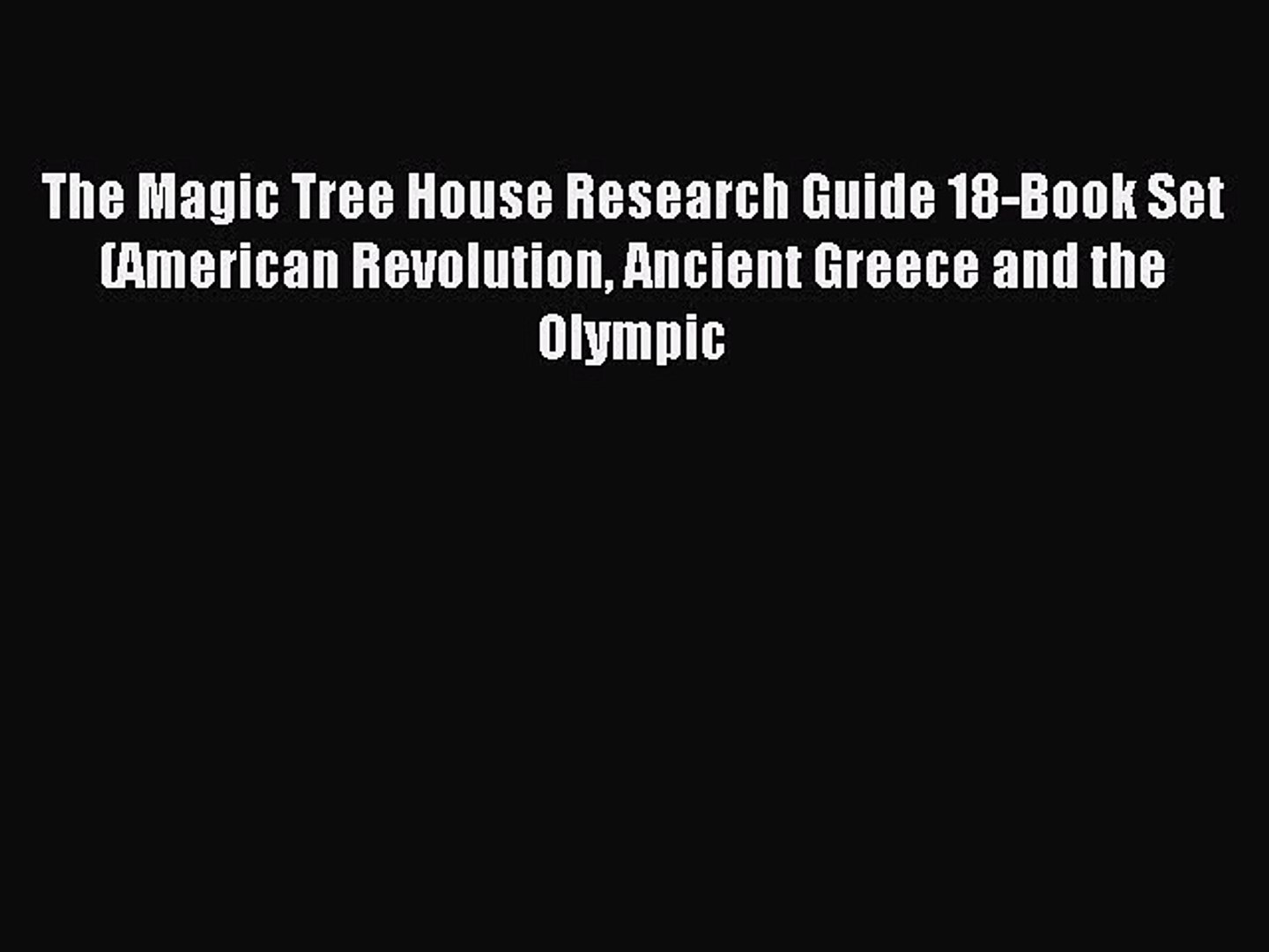 Download The Magic Tree House Research Guide 18-Book Set (American Revolution Ancient Greece