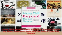 Read  Living Well Beyond Breast Cancer A Survivors Guide for When Treatment Ends and the Rest Ebook Free