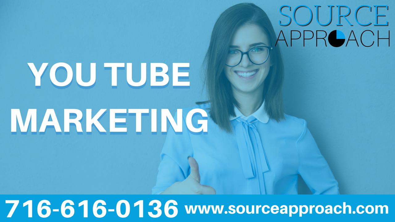 YouTube Marketing – Buffalo NY – 716-616-0136 – Source Approach