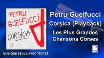 Petru Guelfucci - Corsica - Playback (Musique Seule) - Single - Les Plus Grandes Chansons Corses