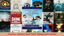 Read  Cancer Autism and Their Epigenetic Roots Ebook Free