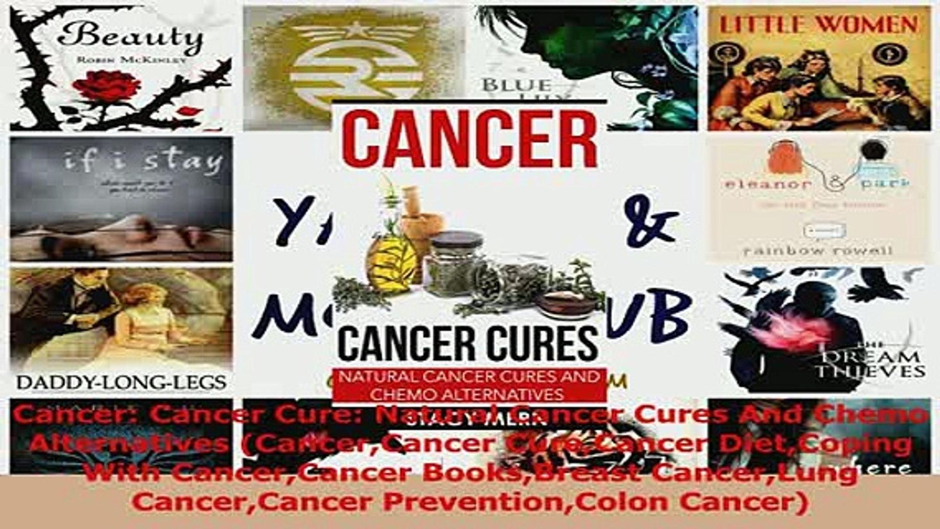 Download Cancer Cancer Cure Natural Cancer Cures And Chemo Alternatives  CancerCancer CureCancer Ebook Free