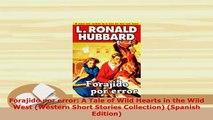 PDF  Forajido por error A Tale of Wild Hearts in the Wild West Western Short Stories Read Online