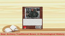 Download  Bear Archery Traditional Bows A Chronological History Ebook