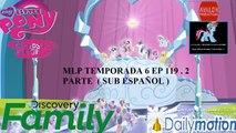 My Little Pony Friendship is Magic Temporada 6 ( Premier)  Ep 119  the crystalling 2 Parte  Sub Español  (HD)