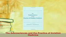 Download  The Neurosciences and the Practice of Aviation Medicine  Read Online