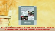 PDF  Social Determinants of Health in Countries in Conflict A Perspective from the Eastern  EBook