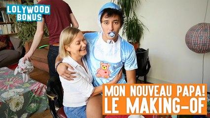 LOLYWOOD - Mon nouveau papa (Le Making-Of)