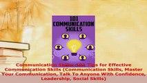 PDF  Communication Skills 101 Tips for Effective Communication Skills Communication Skills Read Online