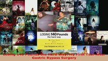 PDF  Losing 140 Pounds the Hard Way My First Year After Gastric Bypass Surgery Read Full Ebook