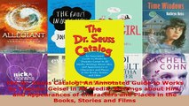 PDF  The Dr Seuss Catalog An Annotated Guide to Works by Theodor Geisel in All Media Writings Download Online