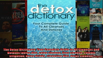 Read  The Detox Dictionary Your Complete Guide to All Cleanses and Detoxes detox diet colon  Full EBook