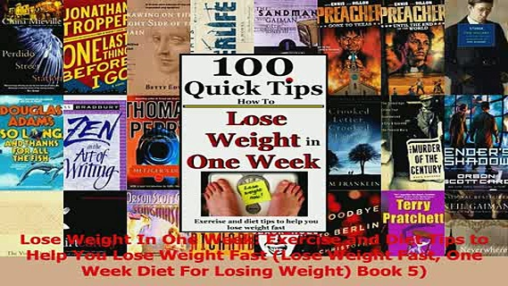 PDF  Lose Weight In One Week Exercise and Diet Tips to Help You Lose Weight Fast Lose Weight Download Online