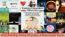 PDF  Eating Disorders Recovery Overcome The Effects Of Body Shaming Eating Disorders  Body Download Online