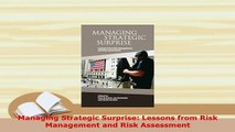 PDF  Managing Strategic Surprise Lessons from Risk Management and Risk Assessment Read Full Ebook