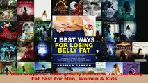 PDF  7 Best Ways For Losing Belly Fat How To Lose Belly Fat Fast For Men Women  Kids Read Full Ebook