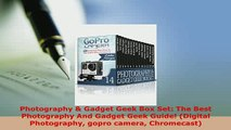 PDF  Photography  Gadget Geek Box Set The Best Photography And Gadget Geek Guide Digital PDF Book Free