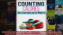 Download  Counting Calories How to Count Calories and Lose Weight Fast Low Carb Food List What to Full EBook Free