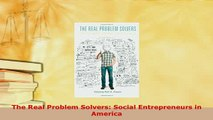 Download  The Real Problem Solvers Social Entrepreneurs in America Ebook