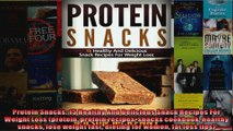 Read  Protein Snacks 15 Healthy And Delicious Snack Recipes For Weight Loss protein protein  Full EBook