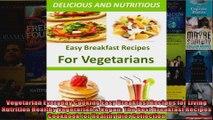 Read  Vegetarian Everyday Cooking Easy Breakfast Recipes for Living Nutrition Healthy Vegetarian  Full EBook