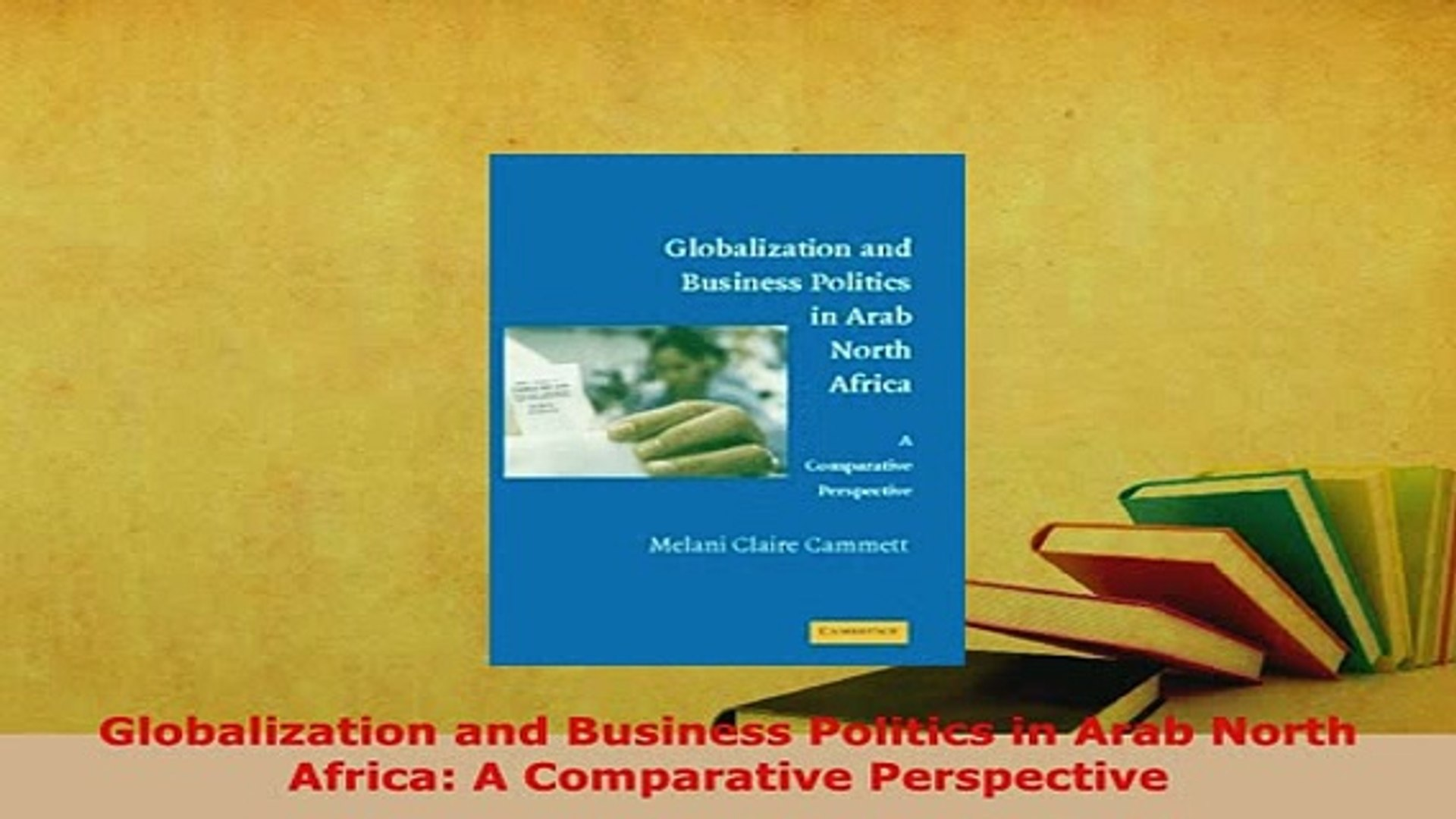PDF  Globalization and Business Politics in Arab North Africa A Comparative Perspective Download Ful