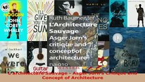 PDF  Larchitecture Sauvage  Asger Jorns Critique and Concept of Architecture Download Full Ebook