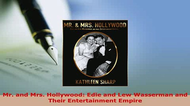 Download  Mr and Mrs Hollywood Edie and Lew Wasserman and Their Entertainment Empire Download Full Ebook