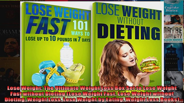 Download  Lose Weight The Ultimate Weight Loss Box Set to Lose Weight Fast without Dieting Lose Full EBook Free