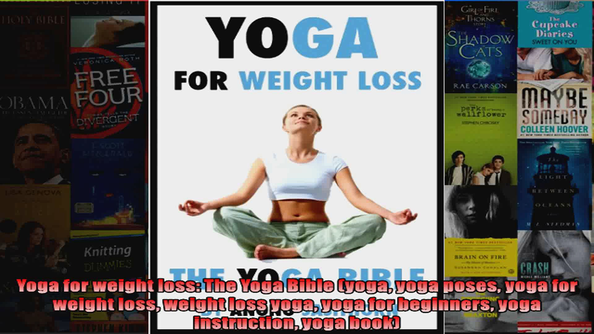 Read  Yoga for weight loss The Yoga Bible yoga yoga poses yoga for weight loss weight loss  Full EBook