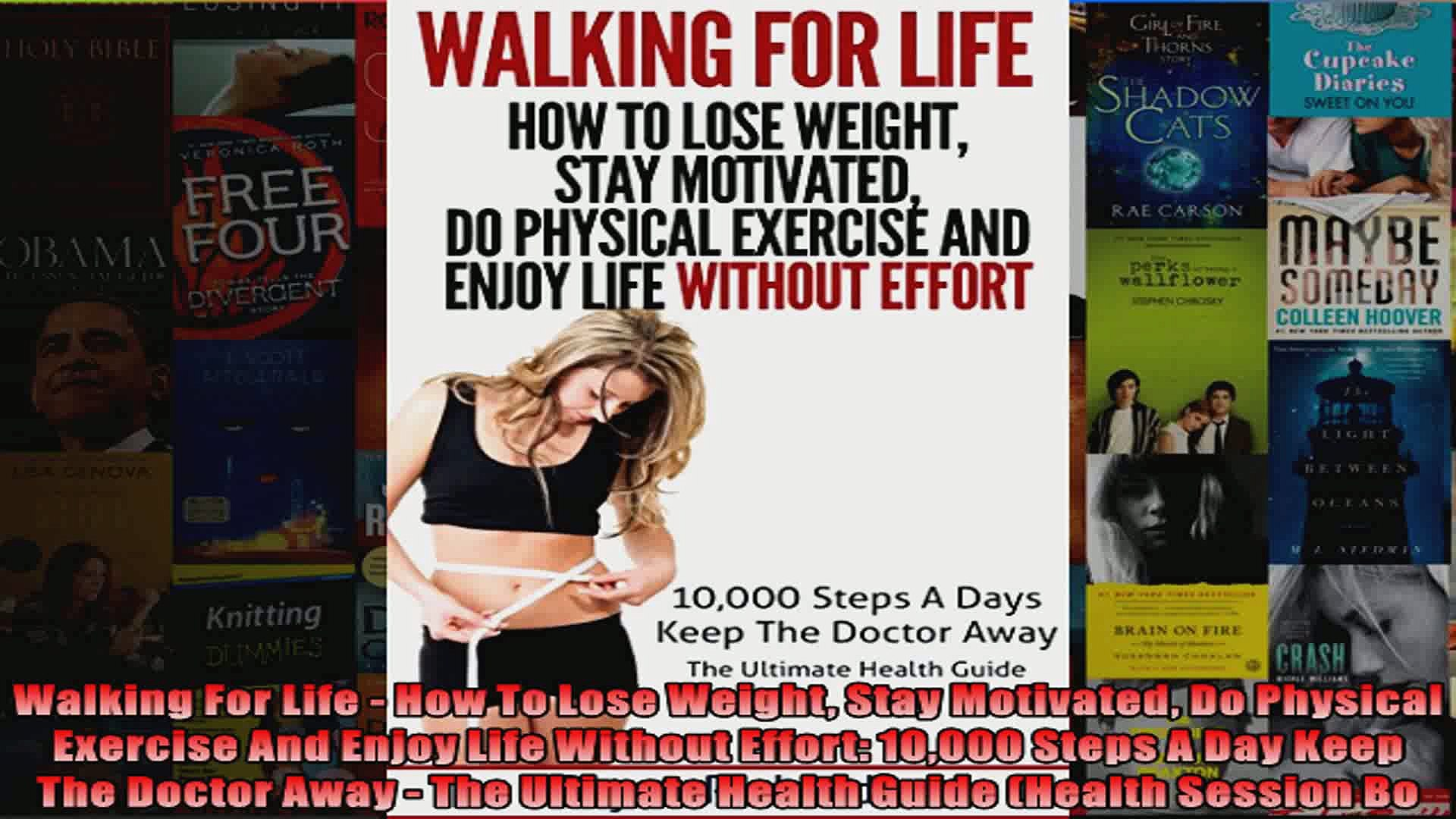 Read  Walking For Life  How To Lose Weight Stay Motivated Do Physical Exercise And Enjoy Life  Full