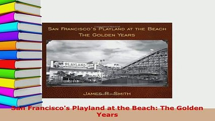 san franciscos playland at the beach the golden years