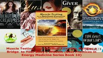 PDF  Muscle Testing  as a Spiritual Exercise Building a Bridge  to Your Bodys Wisdom Best Read Online
