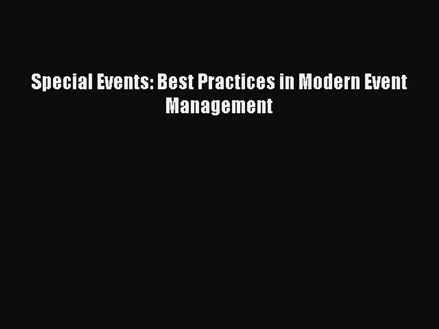 Read Special Events: Best Practices in Modern Event Management Ebook Free