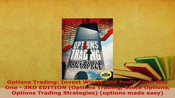 PDF  Options Trading Invest Wisely And Profit From Day One  3RD EDITION Options Trading PDF Full Ebook