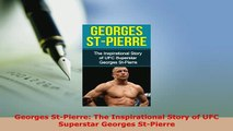 PDF  Georges StPierre The Inspirational Story of UFC Superstar Georges StPierre Free Books