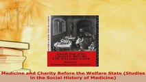 PDF  Medicine and Charity Before the Welfare State Studies in the Social History of Medicine Free Books