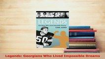 PDF  Legends Georgians Who Lived Impossible Dreams  EBook