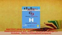 PDF  BAPTIST HEALTH MADISONVILLE HOPKINS MADISONVILLE KY  42431 Scores  Ratings 1 October  EBook