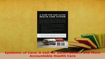 Download  Epidemic of Care A Call for Safer Better and More Accountable Health Care Free Books