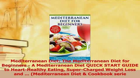 Read  Mediterranean Diet The Mediterranean Diet for Beginners  A Mediterranean Diet QUICK PDF Free