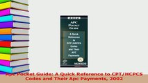 PDF  Apc Pocket Guide A Quick Reference to CPTHCPCS Codes and Their Apc Payments 2002 Free Books