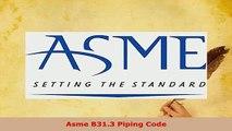 Download  Asme B313 Piping Code Free Books