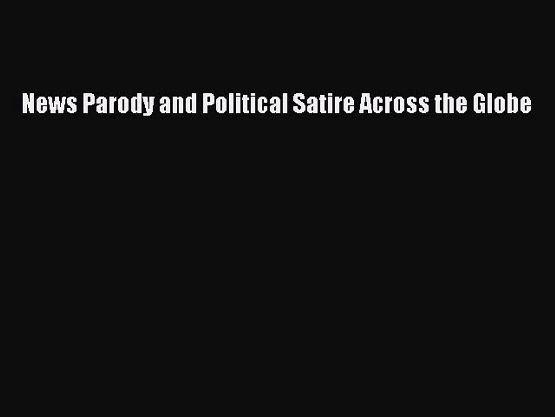 PDF News Parody and Political Satire Across the Globe  Read Online