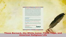 PDF  Theos Bernard the White Lama Tibet Yoga and American Religious Life  Read Online