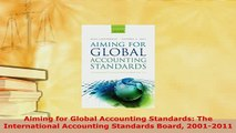 Download  Aiming for Global Accounting Standards The International Accounting Standards Board  Read Online
